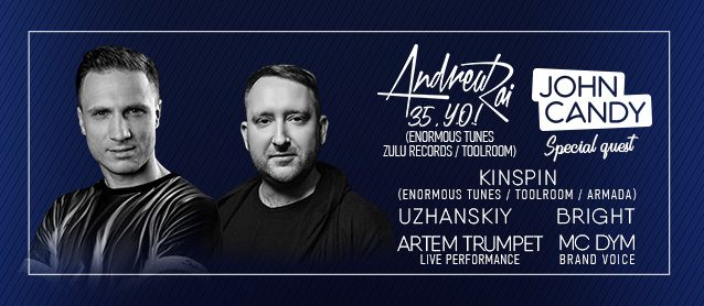 Andrew Rai 35 Y.O. Special guest: John Candy, KinSpin, Uzhanskiy, Bright, Artem Trumpet live performance, Brand voice: Mc Dym