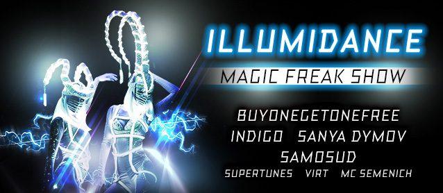 illumiDance. Magic Freak Show, Sanya Dymov, BuyOneGetOneFree, Samosud, Indigo
