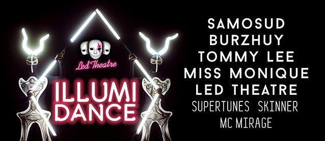 illumiDance. Samosud, Burzhuy, Tommy Lee , Miss Monique, LED theatre
