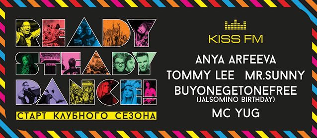 """Ready, Steady, Dance!"" by Kiss FM. Anya Arfeeva, Mr.Sunny, Tommy Lee, BuyOneGetOneFree (Jalsomino birthday), Mc Yug"