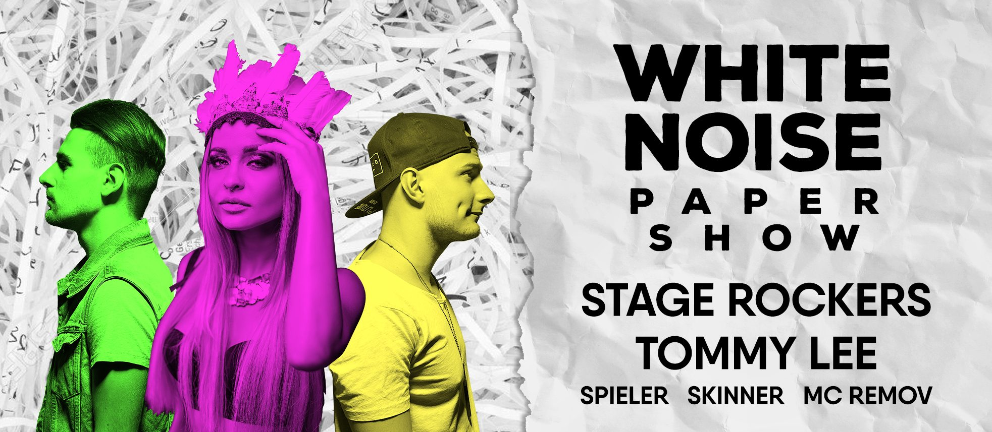 White Noise. Paper Show, StageRockers, Tommy Lee,