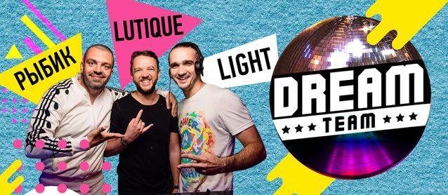 Dream Team: McRybik, Dj Light, Dj Lutique