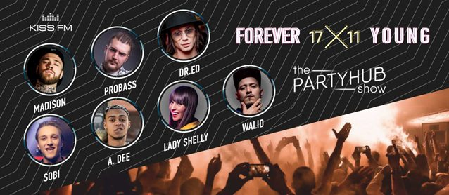 PartyHub show: Forever Young! Dj Probass, Dj Madison, Dj Lady Shelly, Dj Walid, Dj Sobi, Mc Dr.Ed, Mc A.Dee