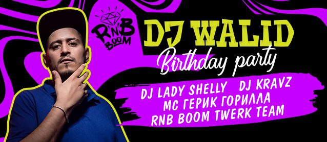 RnB BooM. Dj Walid Birthday Party.