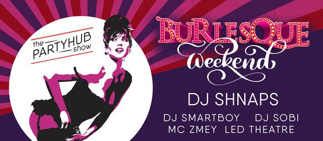 PartyHub show: Burlesque. Dj Shnaps