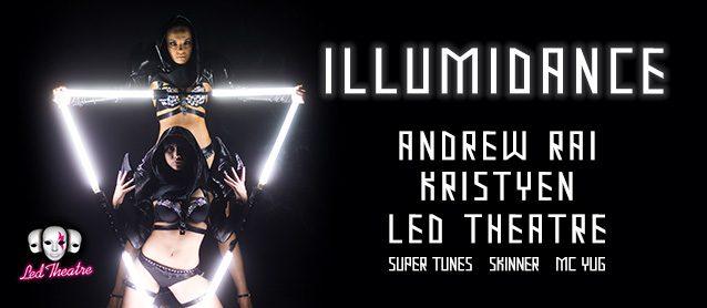 iLLumiDance. Led Theatre. Kristyen, Andrew Rai, Super Tunes, Skinner, Mc Yug