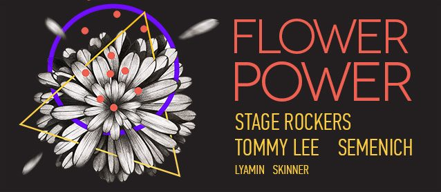 Flower Power. Tommy Lee, Stage Rockers