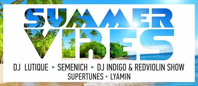 Summer Vibes. Dj Lutique, Dj Indigo & RedViolin show