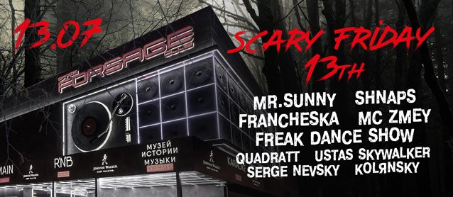 Scary Friday 13th. Mr.Sunny, Shnaps, Francheska, Mc Zmey, Freak dance show