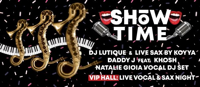 ShowTime. Dj Lutique & live sax by Koyya, Daddy J feat. KHOSH, Natalie Gioia vocal dj set