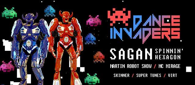 Dance invaders. Sagan (Spinnin', Hexagon), Martin robot show, Skinner, Super Tunes, Virt,  Mc Yug