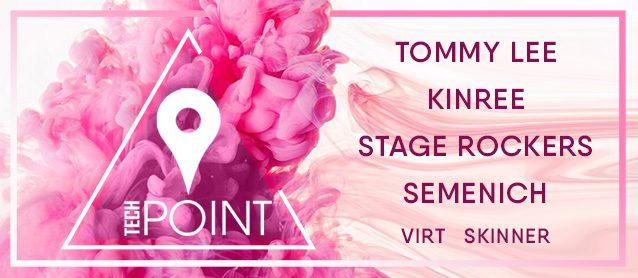 Tech Point. Tommy Lee, Stage Rockers, Kinree, Semenich, Virt, Skinner