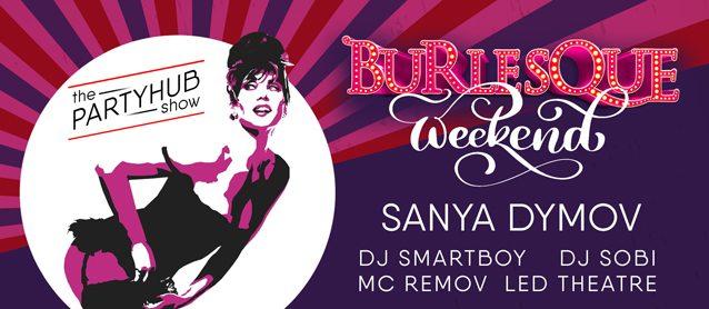 PartyHub show: Burlesque. Dj Sanya Dymov