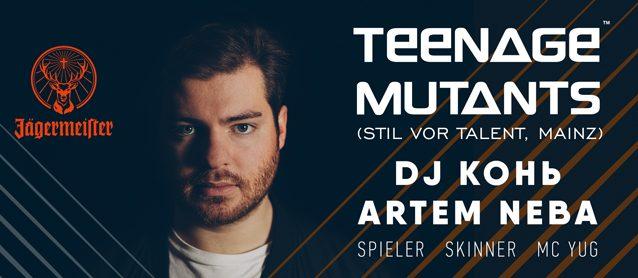 Teenage Mutants (Stil vor Talent, Mainz), Dj Конь, Artem Neba