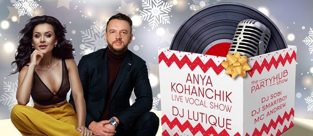PartyHub ft. Dj Lutique & Anya Kohanchik live vocal