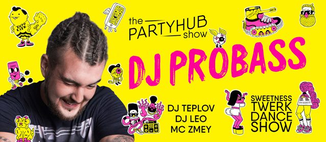 PartyHub show ft. Dj Probass