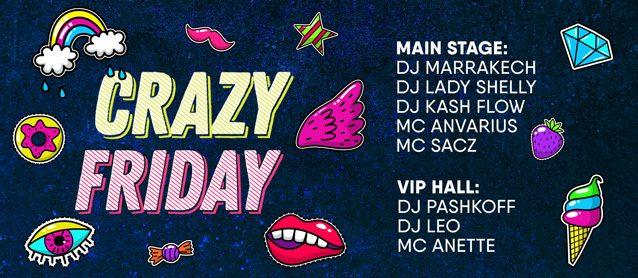 Crazy Friday.Dj Marrakech, Dj Lady Shelly, Dj Kash Flow