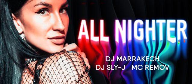 All-Nighter. Dj Marrakech, Dj Sly-J, Mc ReMOv