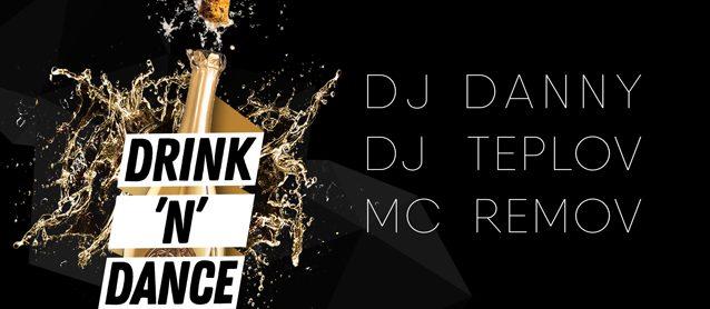 Drink & Dance.