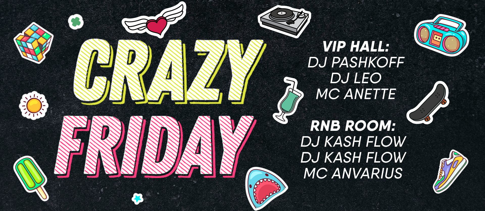 Crazy Friday. Dj Pashkoff, Dj Leo, Mc Anette