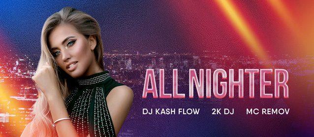 All-Nighter. Dj Kash Flow, 2K Dj, Mc ReMOv