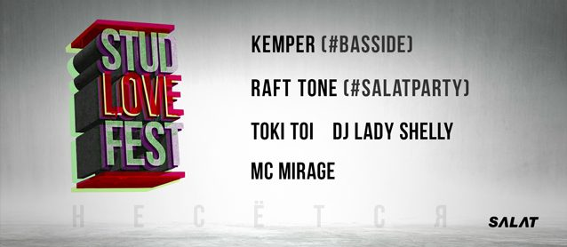 Stud Love Fest. Kemper & Armo (#Basside), RaftTone (#Salat), Toki Toi, Lady Shelly, Mc Mirage