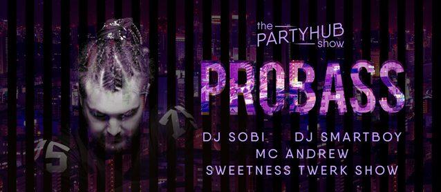 PartyHub show ft. dj Probass.