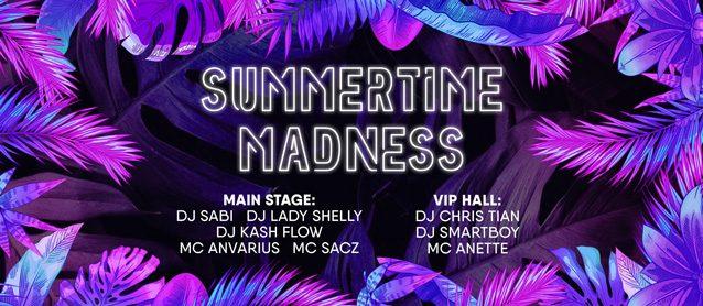 Summertime madness. Dj Sabi, Dj Lady  Shelly, Dj Kash Flow, Mc Anvarius, Mc Sacz