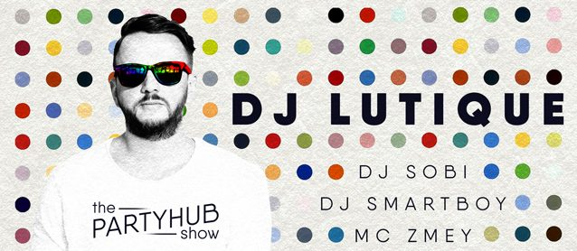 PartyHub show ft. Dj Lutique