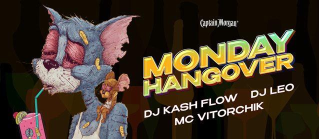 Monday Hangover. Dj Kash Flow, Dj Leo, Mc Vitorchik