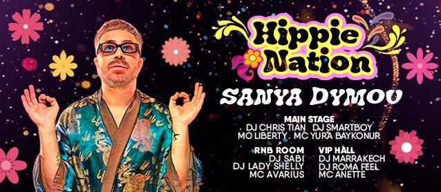 Hippie Nation. DJ Sanya Dymov, Dj Chris Tian, Dj Smartboy, Mc LiBerty, MC Yura Baykonur