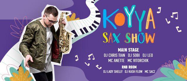 KOYYA sax show, Dj Chris Tian, Dj Sobi, Dj Harvis, Mc Remov, Mc Vitorchik