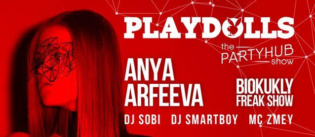 PartyHub show: PlayDolls. Dj Anya Arfeeva, BioKukly freak show
